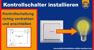 Elektroinstallation, Kontrollschaltung anschließen, Kontrollschalter ankleben, montieren, Anleitung