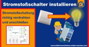 Stromstoßrelais erklärt, Stromstoßschaltung, Elektroinstallation, Ratgeber, Taster anschliessen mit Anleitungsvideo, Schaltplan